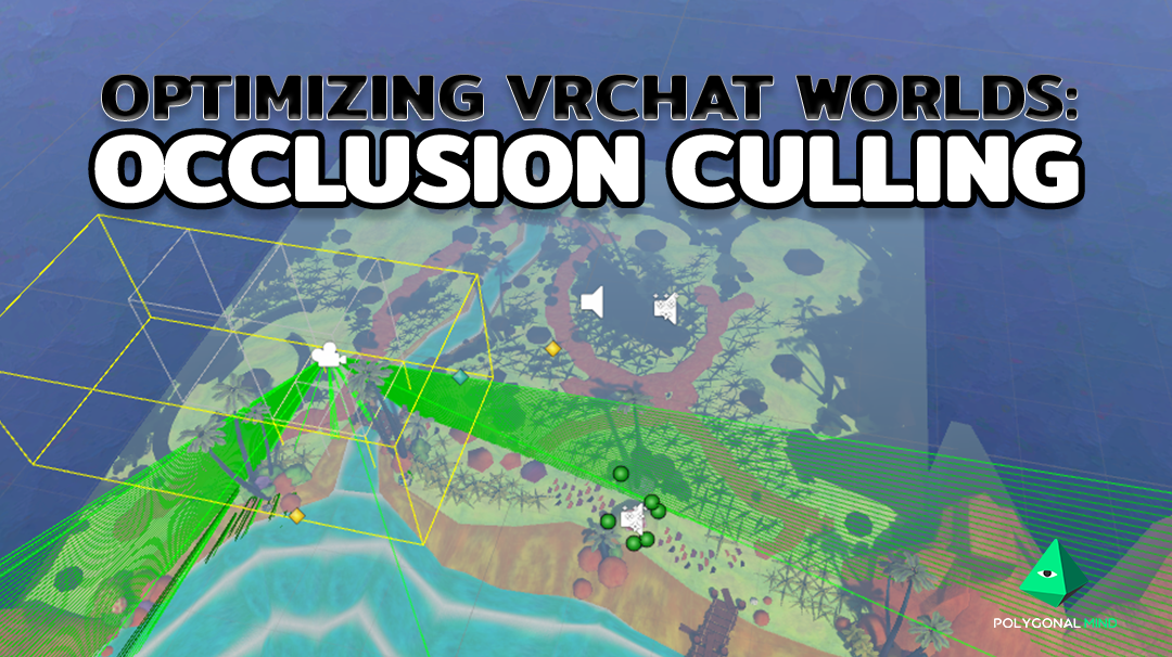 Optimizing VRChat worlds with Occlusion Culling